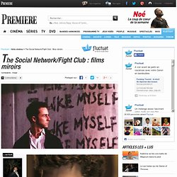 The Social Network/Fight Club : films miroirs