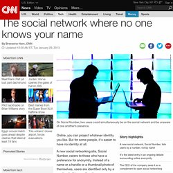 The social network where no one knows your name