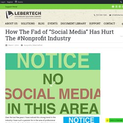 "How The Fad of ""Social Media"" Has Hurt The #Nonprofit Industry"