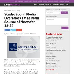 Study: Social Media Overtakes TV as Main Source of News for 18-24