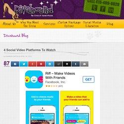 4 Social Video Platforms to Watch
