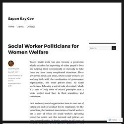 Social Worker Politicians for Women Welfare – Sapan Kay Cee