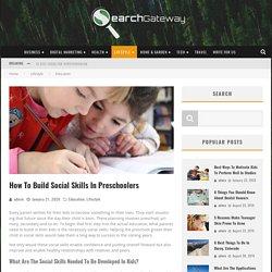 How To Build Social Skills In Preschoolers