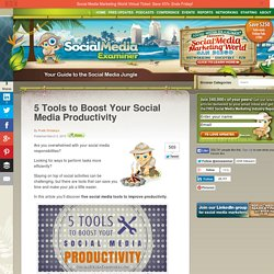 5 Tools to Boost Your Social Media Productivity « Social Media Examiner