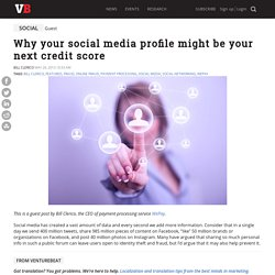 Why your social media profile might be your next credit score