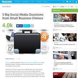 5 Big Social Media Questions from Small Business Owners
