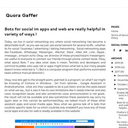 Bots for social im apps and web are really helpful in variety of ways !