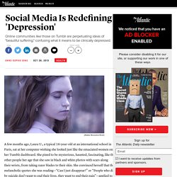 Social Media Is Redefining 'Depression' - Anne-Sophie Bine