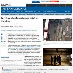 La red social en la sombra que avivó las revueltas · ELPAÍS.com