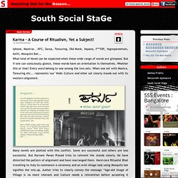 South Social Stage: Karma – A Course of Ritualism, Yet a Subject!