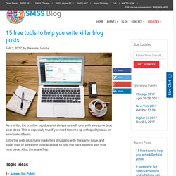 15 free tools to help you write killer blog posts