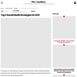 Top 3 Social Media Strategies for 2021 - TheOmniBuzz