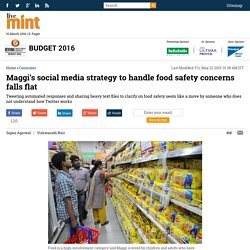 LIVE MINT 22/05/15 Maggi's social media strategy to handle food safety concerns falls flat