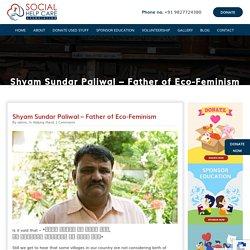 Social Help Care Shyam Sundar Paliwal - Father of Eco-Feminism - Social Help Care