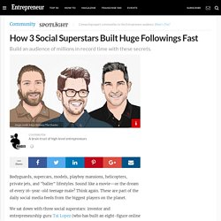How 3 Social Superstars Built Huge Followings Fast