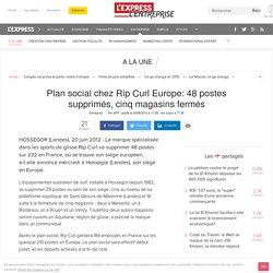 Plan social chez Rip Curl Europe: 48 postes supprimés, cinq magasins fermés