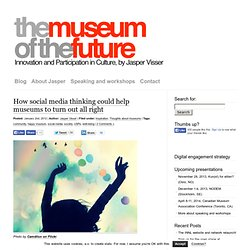How social media thinking could help museums to turn out all right