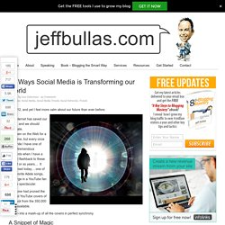 10 Ways Social Media is Transforming our Culture and World