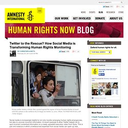 How is Social Media Transforming Human Rights Monitoring?