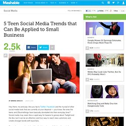 5 Teen Social Media Trends that Can Be Applied to Small Business