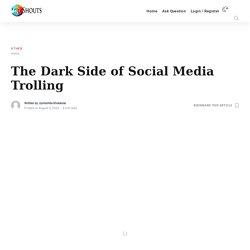 The Dark Side of Social Media Trolling