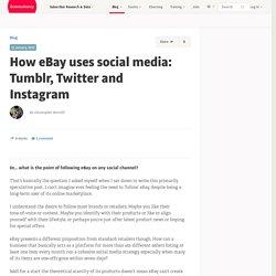 How eBay uses social media: Tumblr, Twitter and Instagram