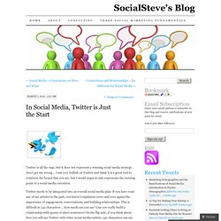In Social Media, Twitter is Just the Start « SocialSteve's Blog