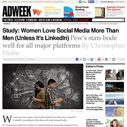 Study: Women Love Social Media More Than Men (Unless It's LinkedIn)