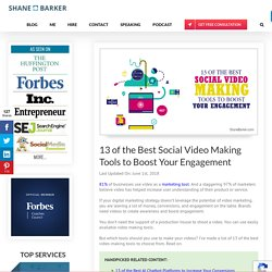 13 of the Best Social Video Making Tools to Boost Your Engagement