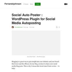Social Auto Poster : WordPress plugin for Social Media Autoposting
