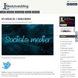 IKT i skolan, del 1: Sociala medier