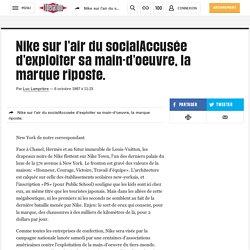 Nike sur l'air du socialAccusée d'exploiter sa main-d'oeuvre, la marque riposte.