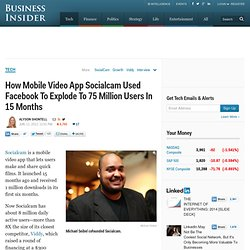 How Mobile Video App Socialcam Used Facebook To Explode To 75 Million Users In 15 Months