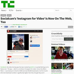 Socialcam's 'Instagram for Video' Is Now On The Web, Too