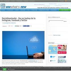 Socialdownloader – Haz un backup de tu Instagram, Facebook y Twitter