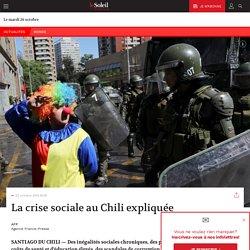 La crise sociale au Chili expliquée