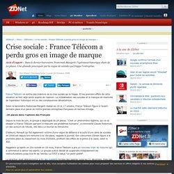 Crise sociale : France Télécom a perdu gros en image de marque - ZDNet