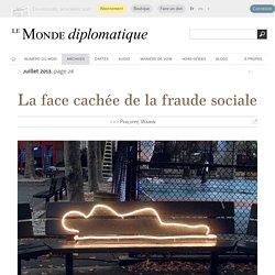 La face cachée de la fraude sociale, par Philippe Warin (Le Monde diplomatique, juillet 2013)
