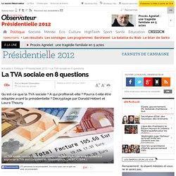 La TVA sociale en 8 questions - Présidentielle 2012
