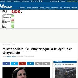 Mixité sociale: le Sénat retoque la loi égalité et citoyenneté