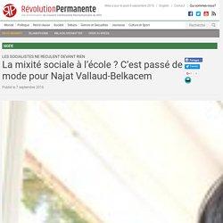 La mixité sociale à l'école ? C'est passé de mode pour Najat Vallaud-Belkacem