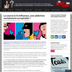 La course à l'e-influence, une addiction socialement acceptable