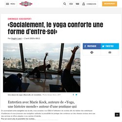« Socialement, le yoga conforte une forme d'entre-soi »