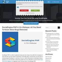 SocialEngine PHP 4.10.4 Release: All You Need To Know About Bugs Removed