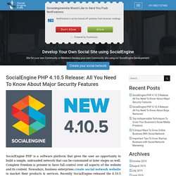 SocialEngine PHP 4.10.5 Release: All You Need To Know About Major Security Features