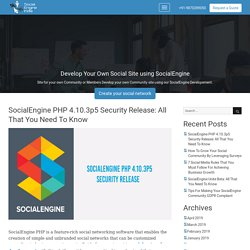 SocialEngine PHP 4.10.3p5 Security Release: All That You Need To Know - SocialEngine India Blog