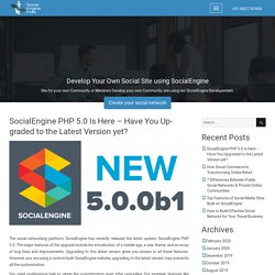 SocialEngine PHP 5.0 Is Here – Have You Upgraded to the Latest Version yet?