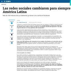 Las redes sociales cambiaron para siempre a América Latina - Archivo Digital de Noticias de Colombia y el Mundo desde 1.990 - eltiempo.com