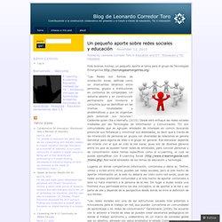 Un pequeño aporte sobre redes sociales y educación « Blog de Leonardo Corredor Toro