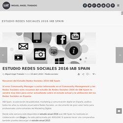 Estudio Redes Sociales 2016 IAB Spain - miguelangeltrabado.es